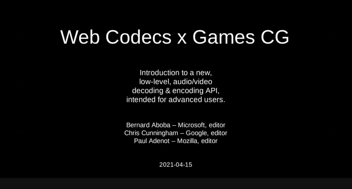 End3r's Corner - W3C Games CG April 2021: WebCodecs